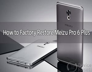 how-to-hard-reset-meizu-pro-6-plus