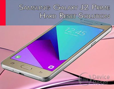 Device Reset]-How to Hard Reset Samsung Galaxy J2 Prime