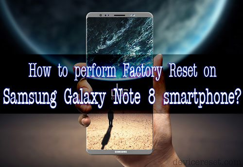 How to Hard Reset Samsung Galaxy Note 8 Smartphone